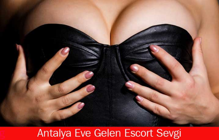 Antalya Eve Gelen Escort